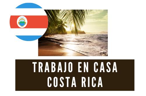 ¿CÓMO PUEDO CONSEGUIR UN TRABAJO EN CASA EN COSTA RICA