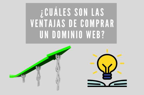 ¿CUÁLES SON LAS VENTAJAS DE COMPRAR UN DOMINIO WEB